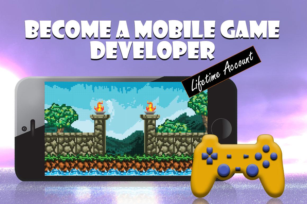 Become a Mobile Game Developer (Lifetime Access)