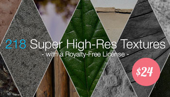 218 Super High-Res Textures with a Royalty-Free License  - Only $24