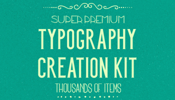 Super Premium Typography Creation Kit - Only $29