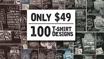 100 Premium T-Shirt Designs with Extended License - only $49!