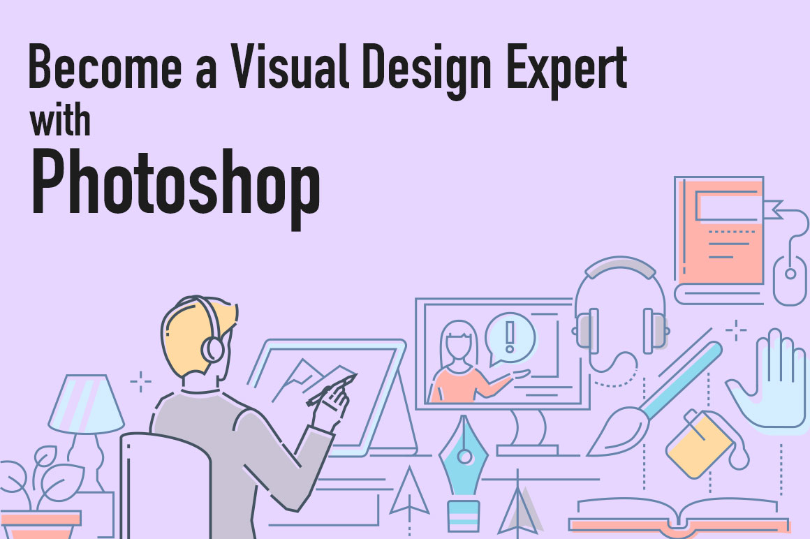 Become a Visual Design Expert with Photoshop