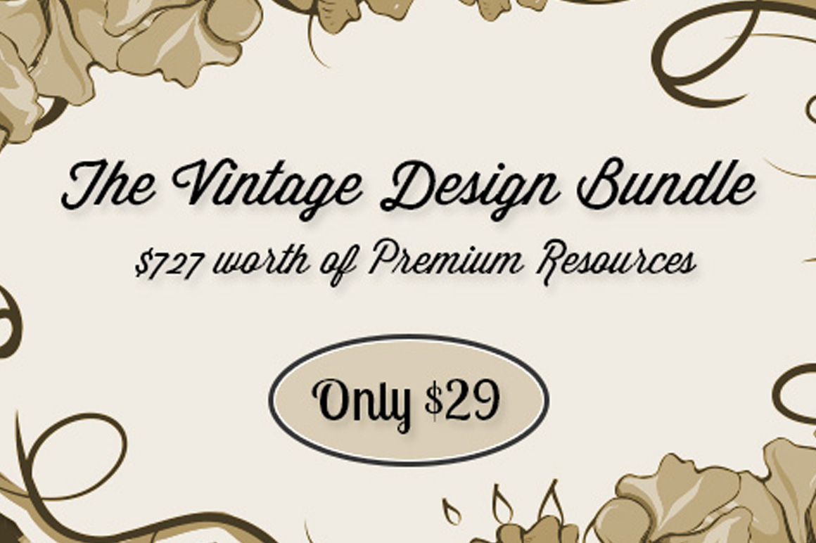 The Vintage Design Bundle - $727 worth of Premium Resources Only $29