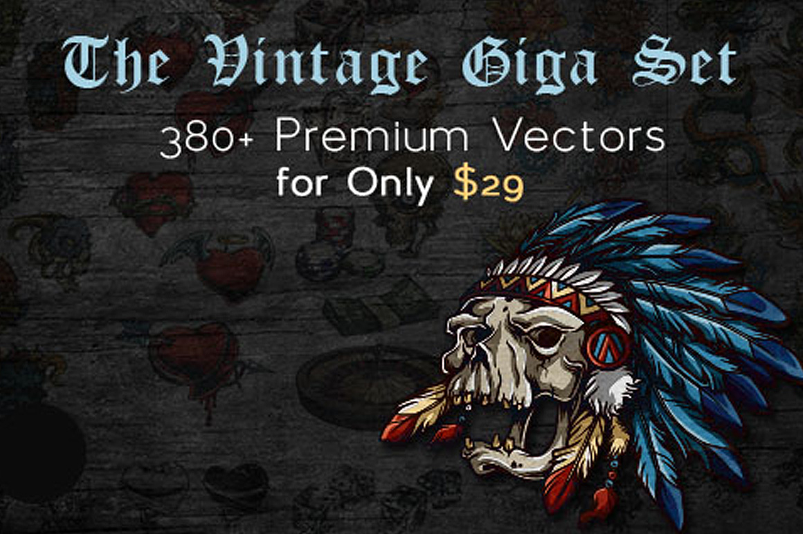 The Vintage Giga Set 380+ Premium Vectors with an Extended License – Only $29