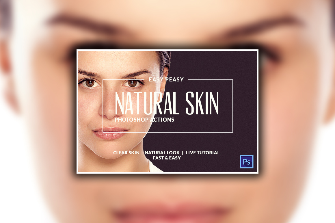 Get Amazing Results with these Natural Skin PS Actions