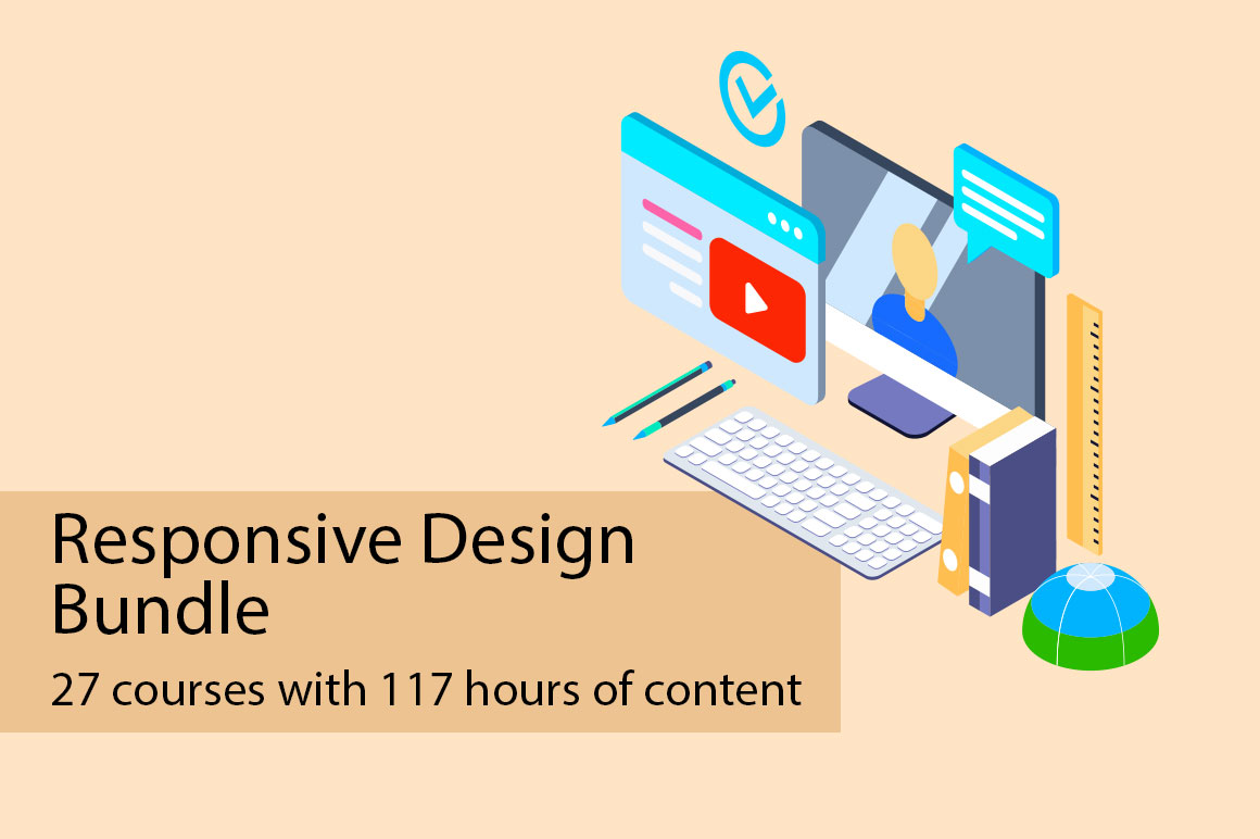 Responsive Design Bundle 27 courses with 117 hours of content for only $15