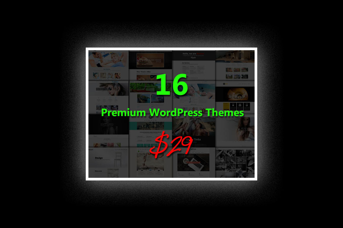 16 Responsive WordPress Themes for $29 + free Support & Updates
